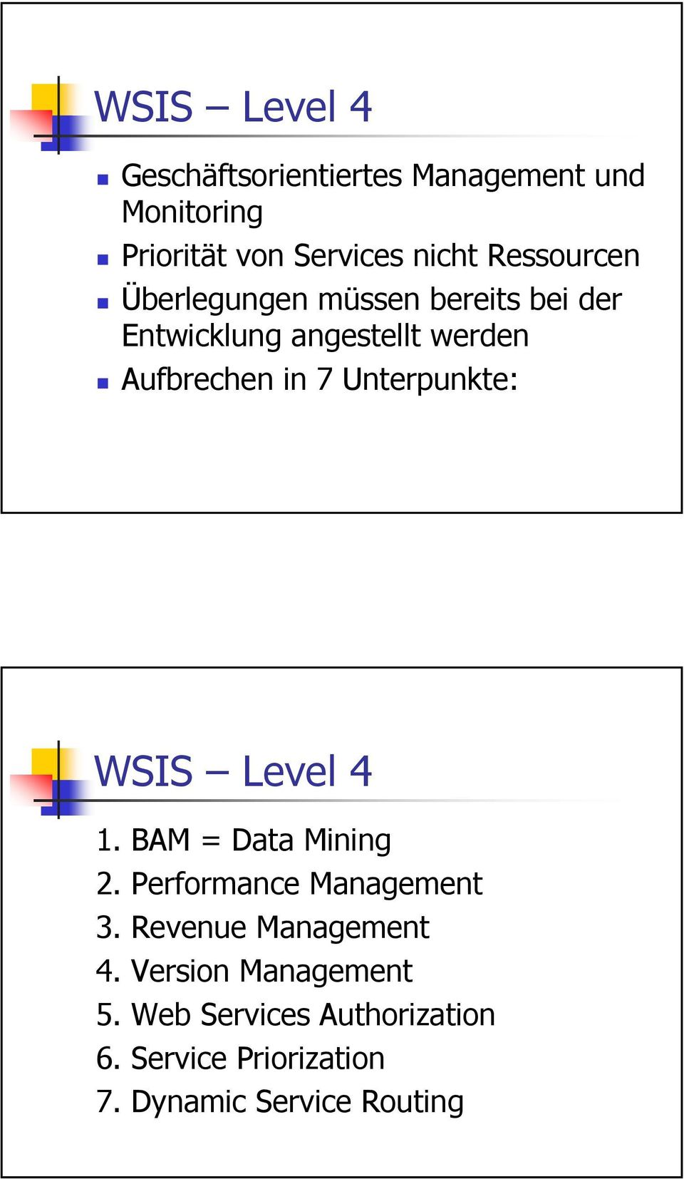 Unterpunkte: WSIS Level 4 1. BAM = Data Mining 2. Performance Management 3.