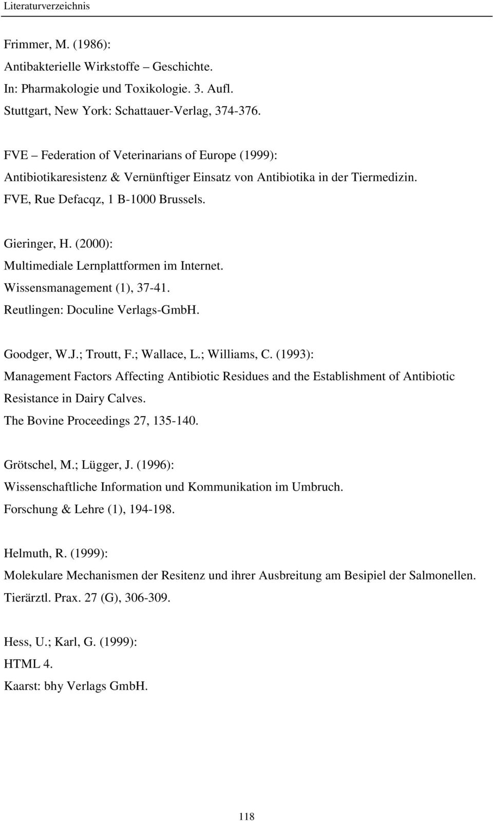 (2000): Multimediale Lernplattformen im Internet. Wissensmanagement (1), 37-41. Reutlingen: Doculine Verlags-GmbH. Goodger, W.J.; Troutt, F.; Wallace, L.; Williams, C.