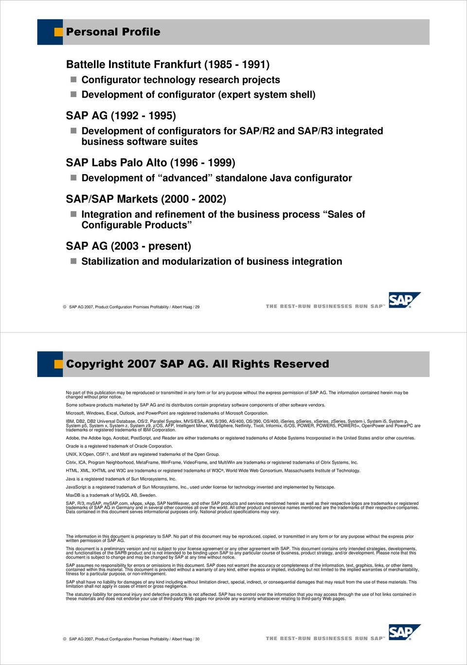 the business process Sales of Configurable Products SAP AG (2003 - present) Stabilization and modularization of business integration SAP AG 2007, Product Configuration Promises Profitability / Albert