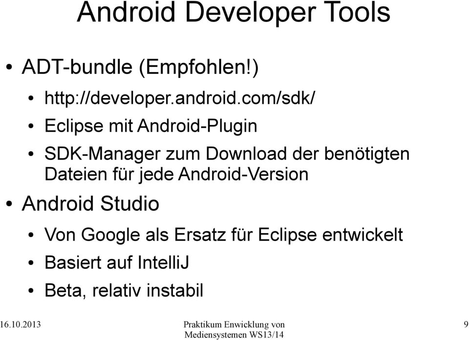 com/sdk/ Eclipse mit Android-Plugin SDK-Manager zum Download der