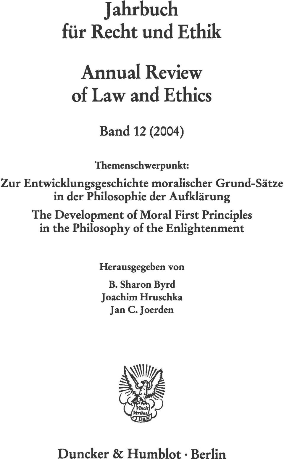 der Aufklärung The Development of Moral First Principles in in the Philosophy of the