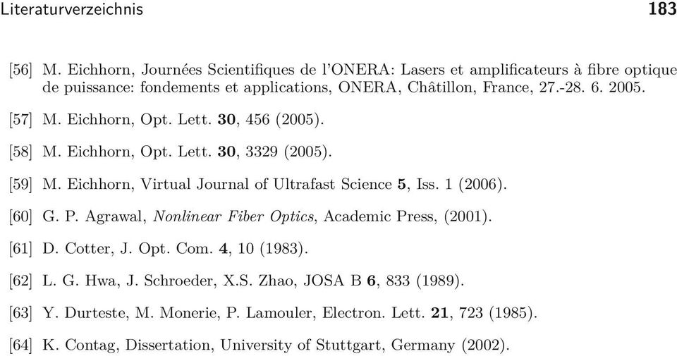 [57] M. Eichhorn, Opt. Lett. 30, 456 (2005). [58] M. Eichhorn, Opt. Lett. 30, 3329 (2005). [59] M. Eichhorn, Virtual Journal of Ultrafast Science 5, Iss. 1 (2006). [60] G.