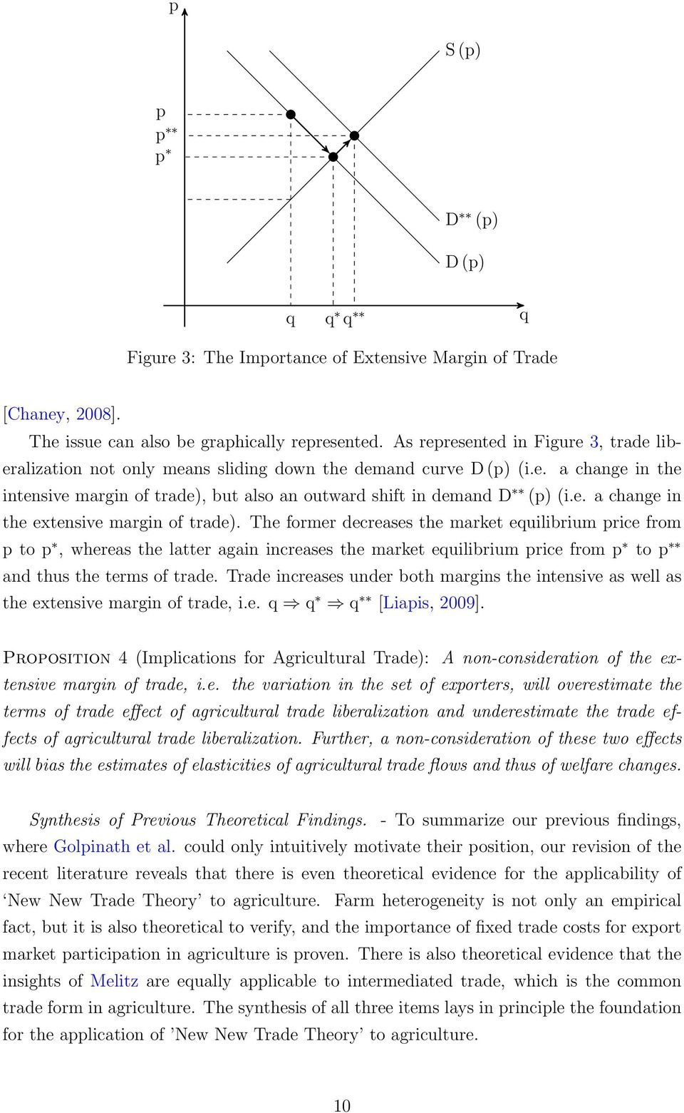 The former decreases the market equilibrium price from p to p, whereas the latter again increases the market equilibrium price from p to p and thus the terms of trade.