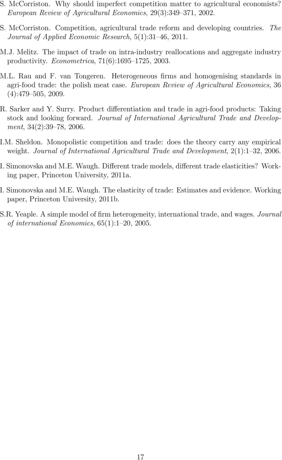 M.L. Rau and F. van Tongeren. Heterogeneous firms and homogenising standards in agri-food trade: the polish meat case. European Review of Agricultural Economics, 36 (4):479 505, 2009. R. Sarker and Y.