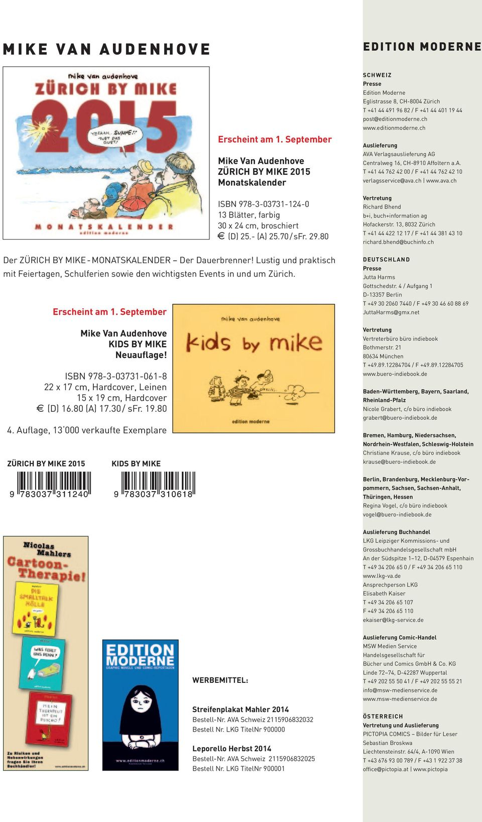 September Mike Van Audenhove KIDS BY MIKE Neuauflage! ISBN 978-3-03731-061-8 22 x 17 cm, Hardcover, Leinen 15 x 19 cm, Hardcover (D) 16.80 (A) 17.30 / sfr. 19.80 4.