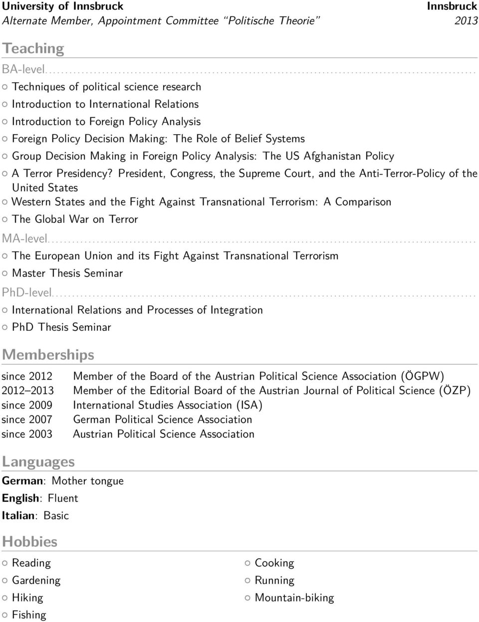 to Foreign Policy Analysis Foreign Policy Decision Making: The Role of Belief Systems Group Decision Making in Foreign Policy Analysis: The US Afghanistan Policy A Terror Presidency?
