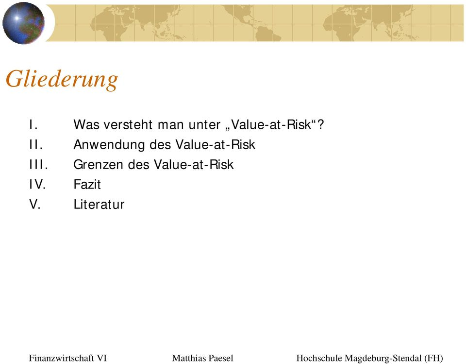 Value-at-Risk? II.