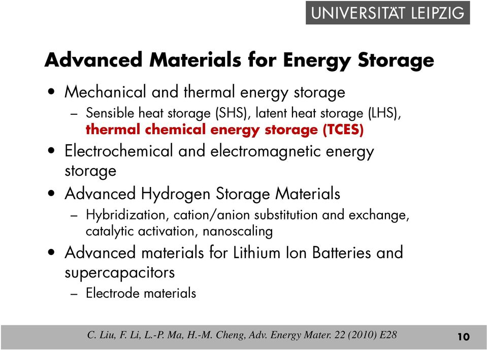 Materials Hybridization, cation/anion substitution and exchange, catalytic activation, nanoscaling Advanced materials for