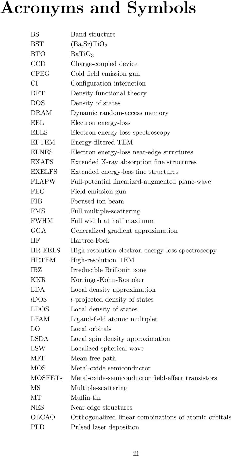 absorption fine structures EXELFS Extended energy-loss fine structures FLAPW Full-potential linearized-augmented plane-wave FEG Field emission gun FIB Focused ion beam FMS Full multiple-scattering