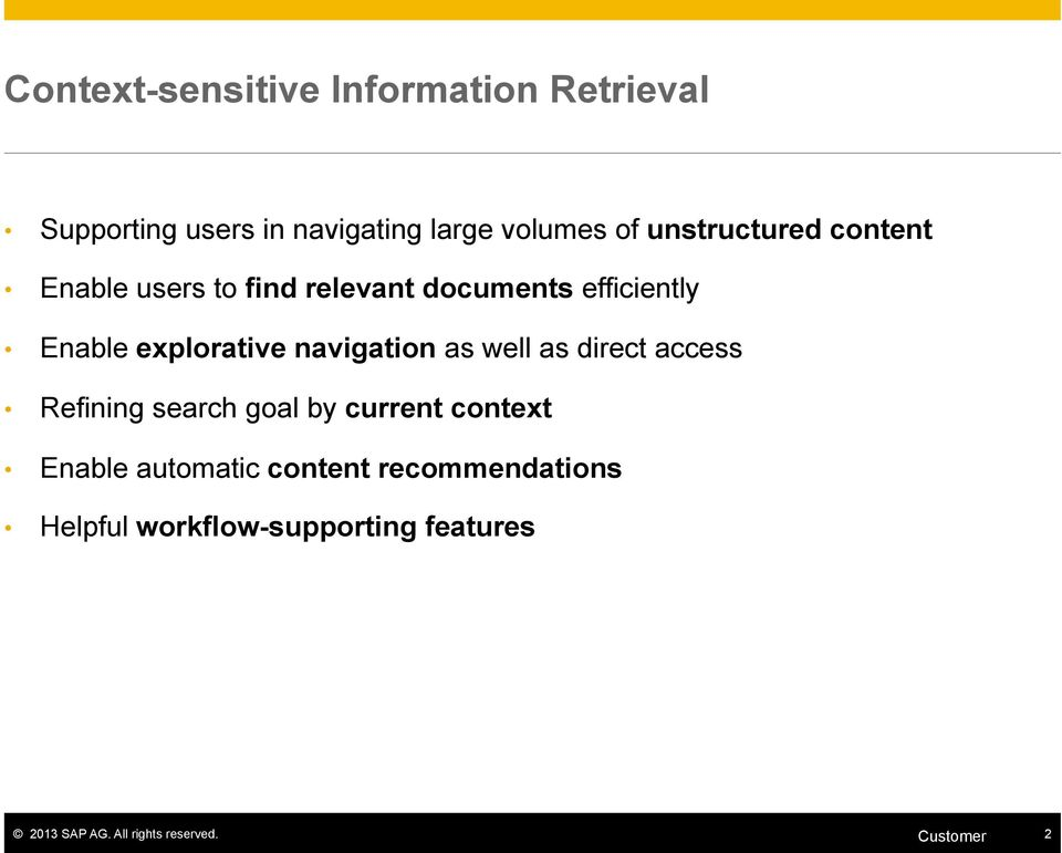 navigation as well as direct access Refining search goal by current context Enable automatic