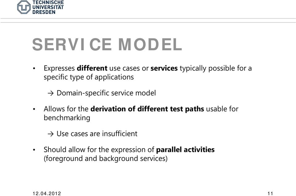 of different test paths usable for benchmarking Use cases are insufficient Should