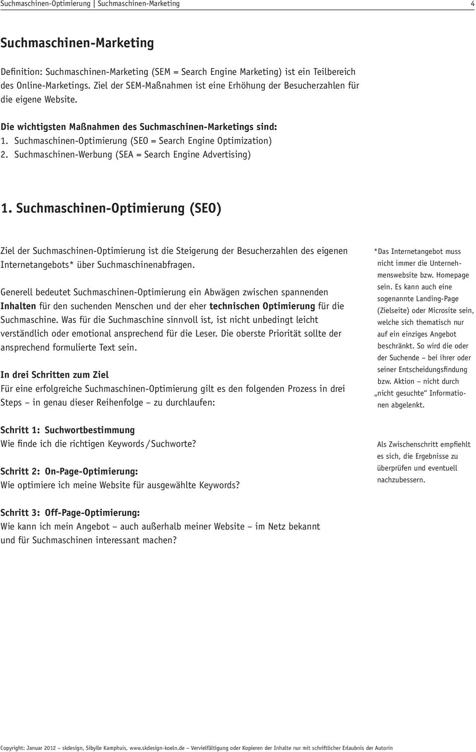 Suchmaschinen-Optimierung (SEO = Search Engine Optimization) 2. Suchmaschinen-Werbung (SEA = Search Engine Advertising) 1.