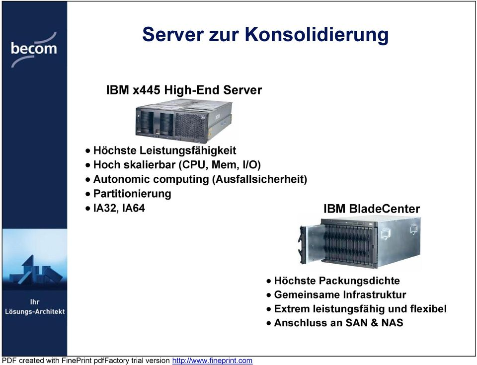 (Ausfallsicherheit) Partitionierung IA32, IA64 IBM BladeCenter Hö chste