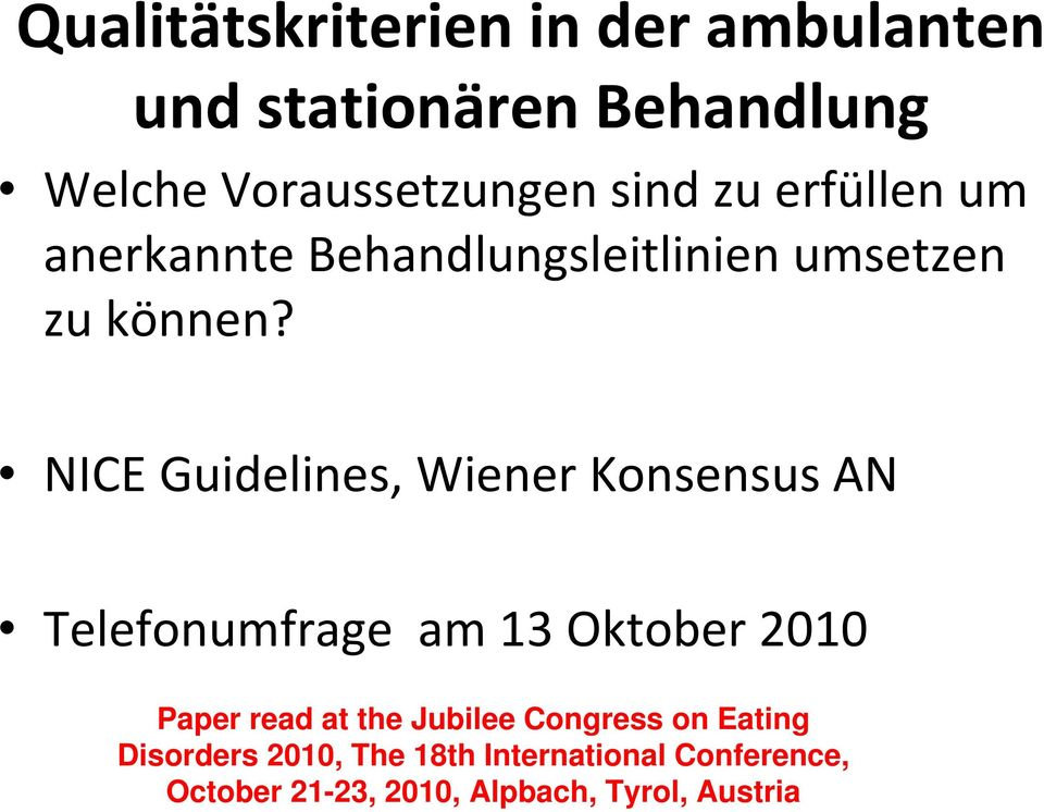 NICE Guidelines, Wiener Konsensus AN Telefonumfrage am 13 Oktober 2010 Paper read at the