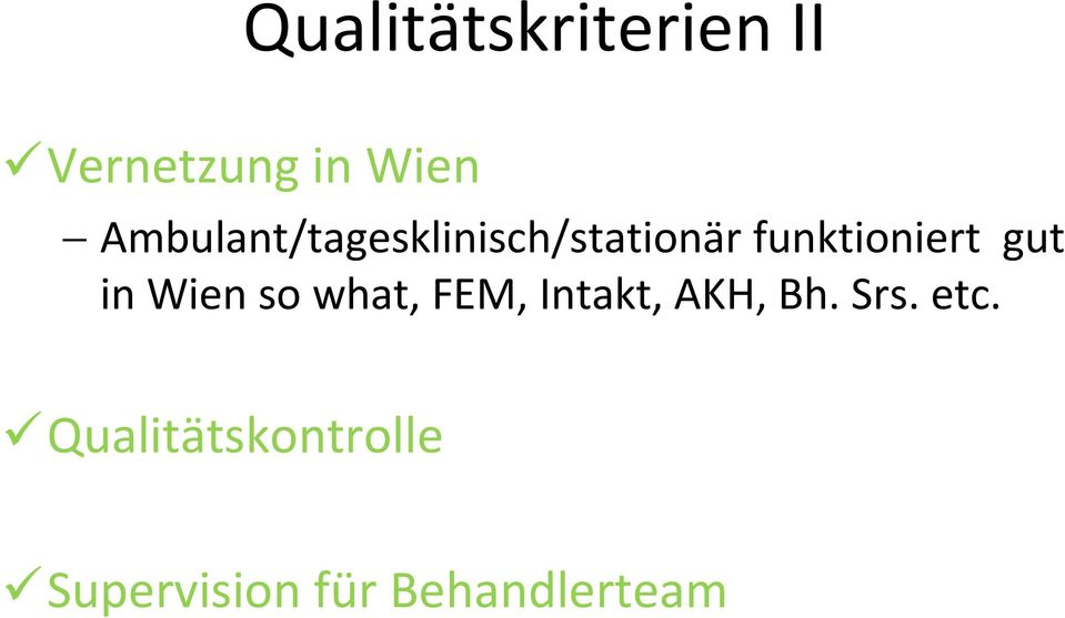 gut in Wien so what, FEM, Intakt, AKH, Bh. Srs.