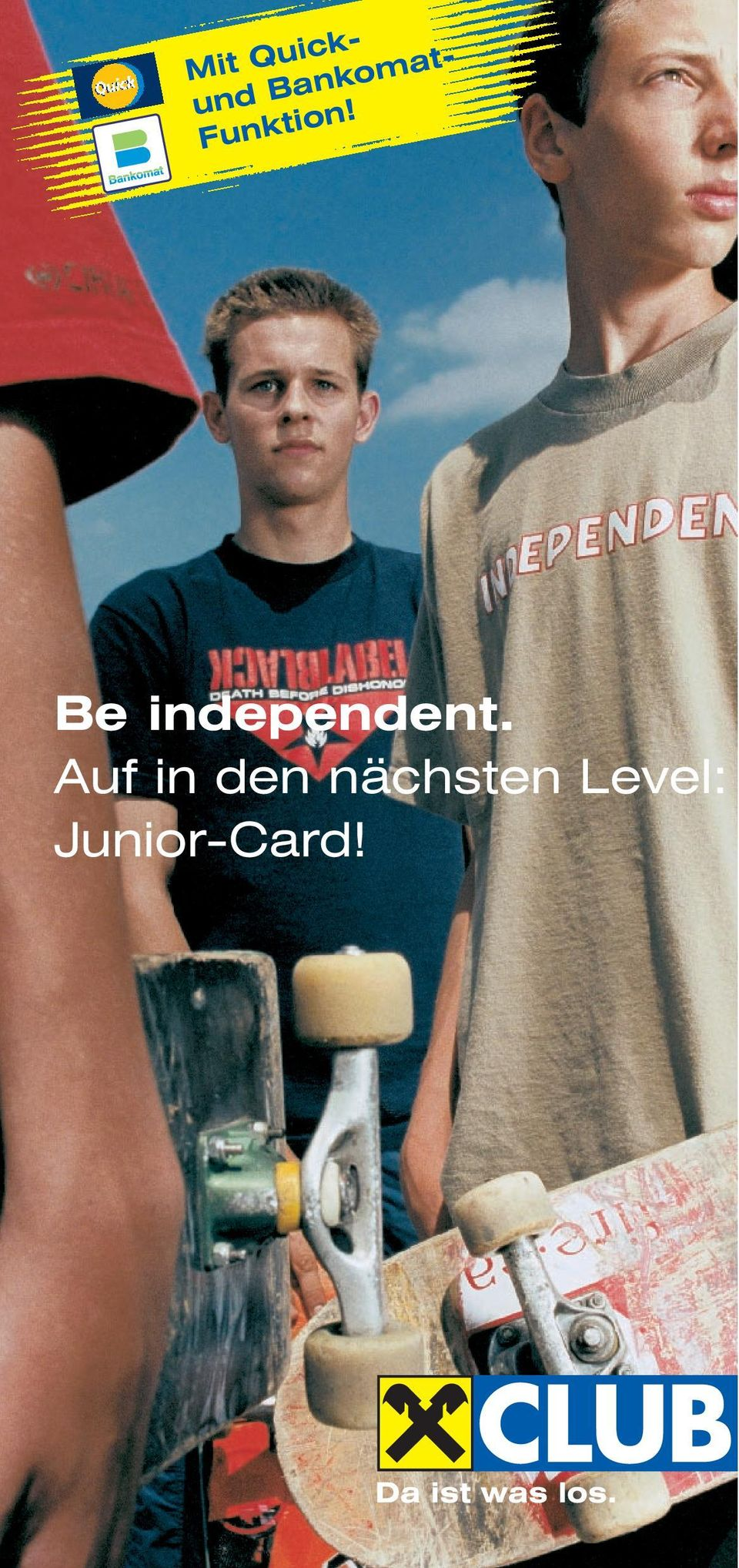 Be independent.