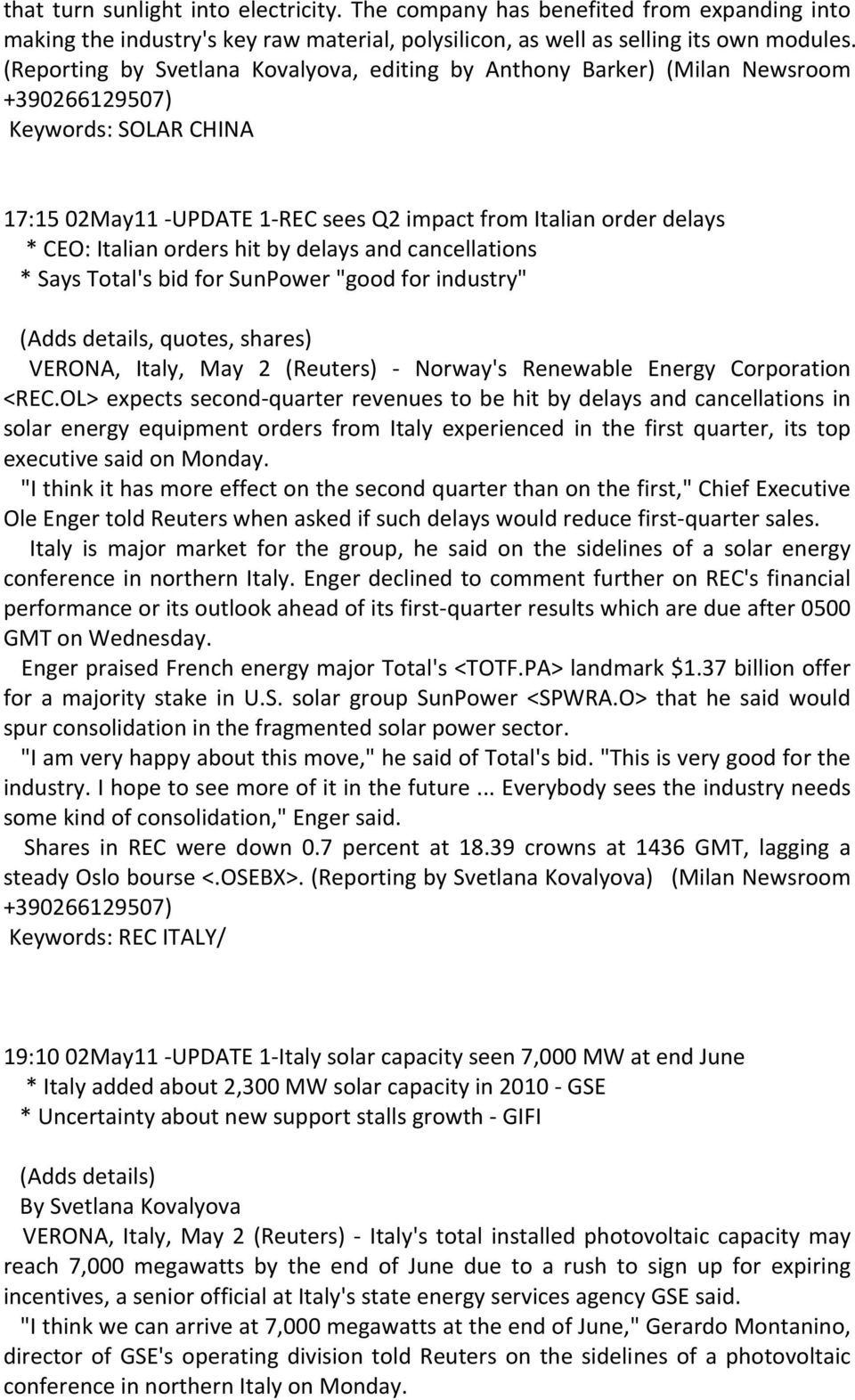 "orders hit by delays and cancellations * Says Total's bid for SunPower ""good for industry"" (Adds details, quotes, shares) VERONA, Italy, May 2 (Reuters) Norway's Renewable Energy Corporation <REC."