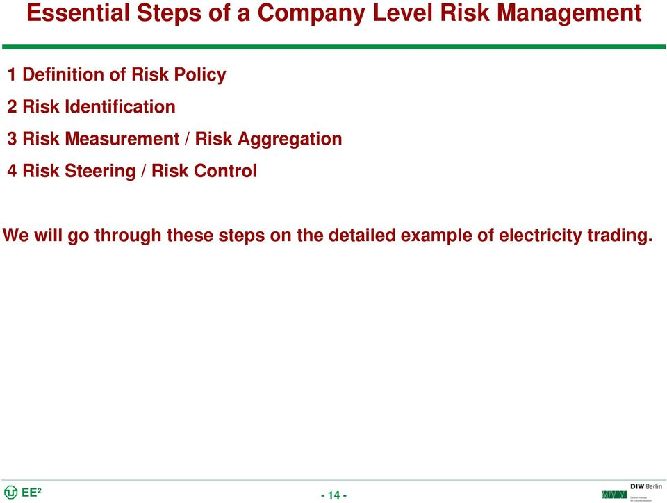 Aggregation 4 Risk Steering / Risk Control We will go through