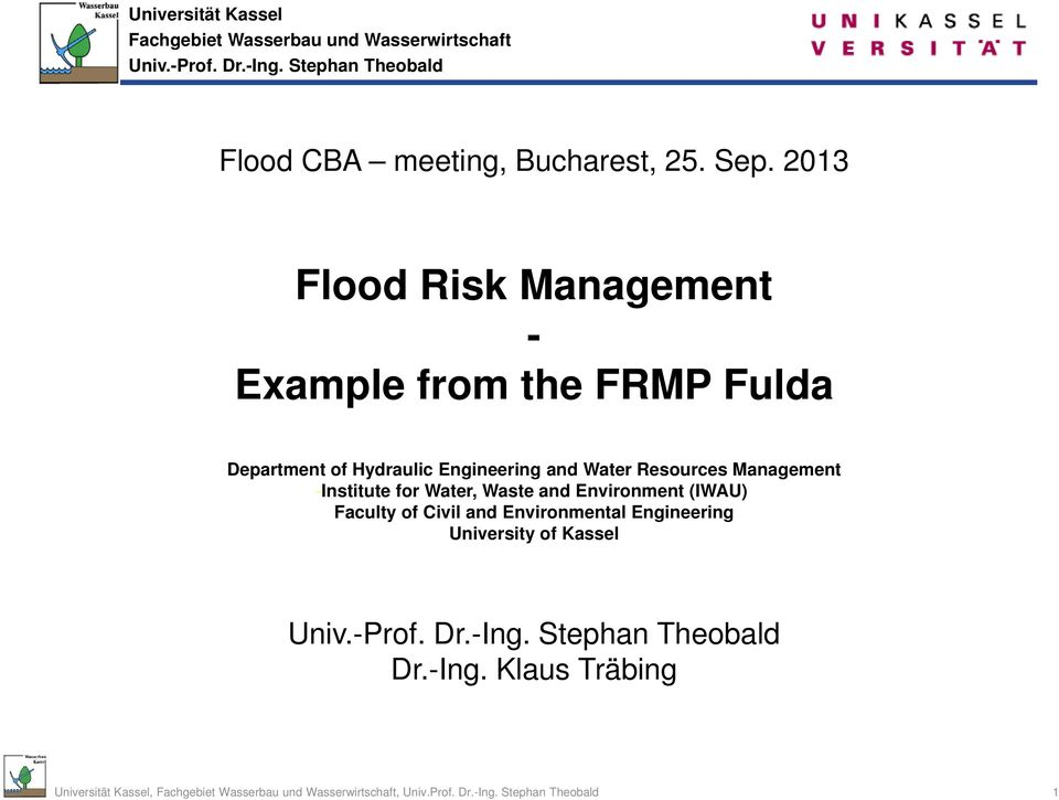 2013 Flood Risk Management - Example from the FRMP Fulda Department of Hydraulic Engineering and Water
