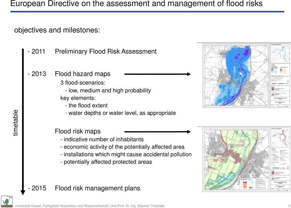 depths or water level, as appropriate Flood risk maps - indicative number of inhabitants - economic activity of the potentially