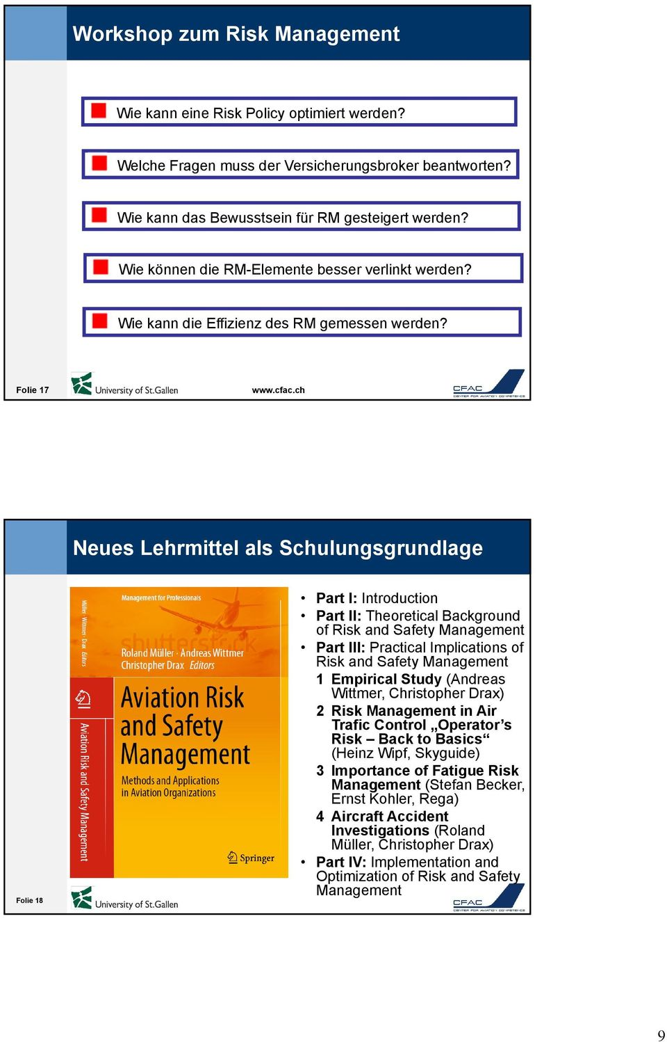 Folie 17 Neues Lehrmittel als Schulungsgrundlage Folie 18 Part I: Introduction Part II: Theoretical Background of Risk and Safety Management Part III: Practical Implications of Risk and Safety