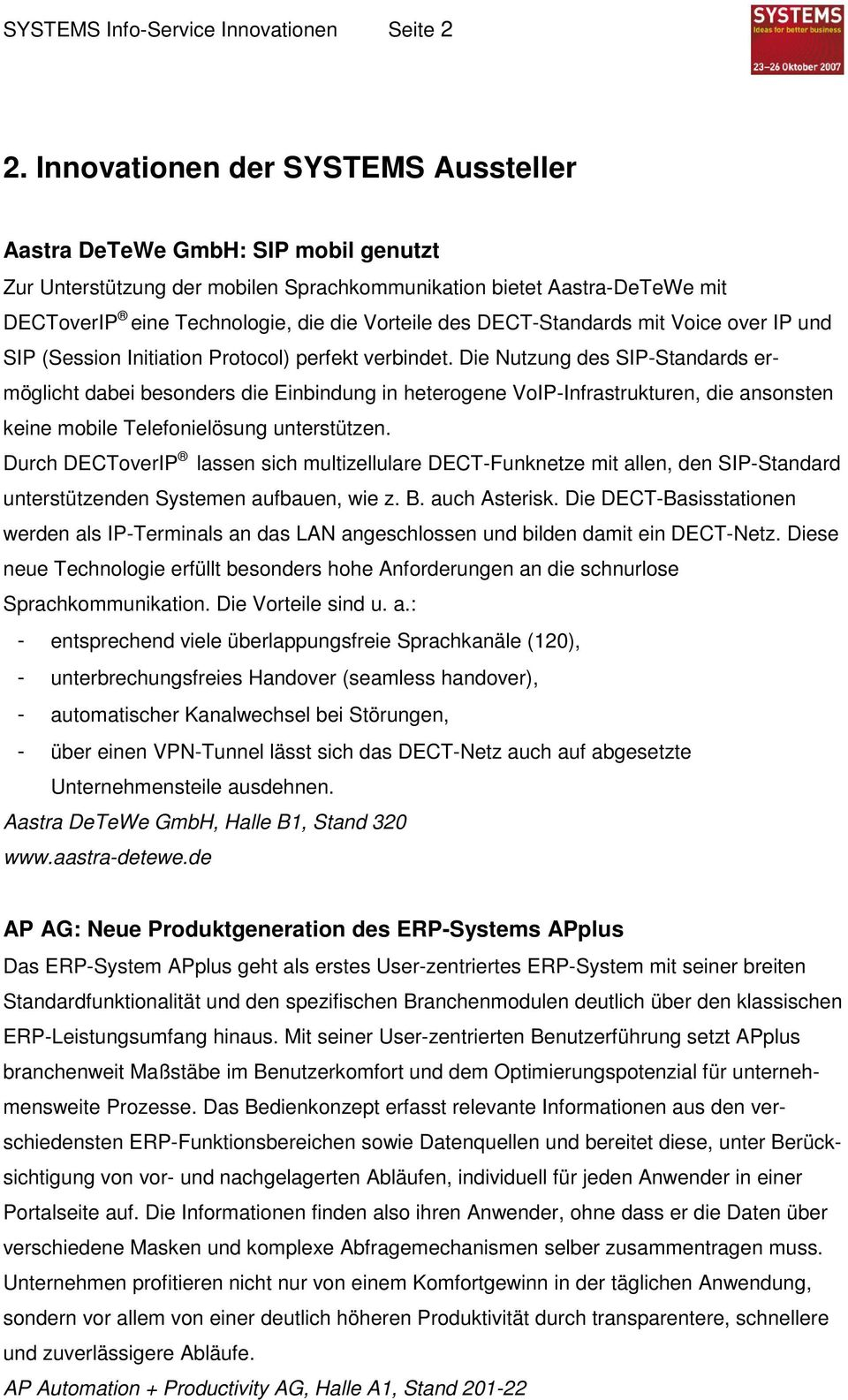 DECT-Standards mit Voice over IP und SIP (Session Initiation Protocol) perfekt verbindet.
