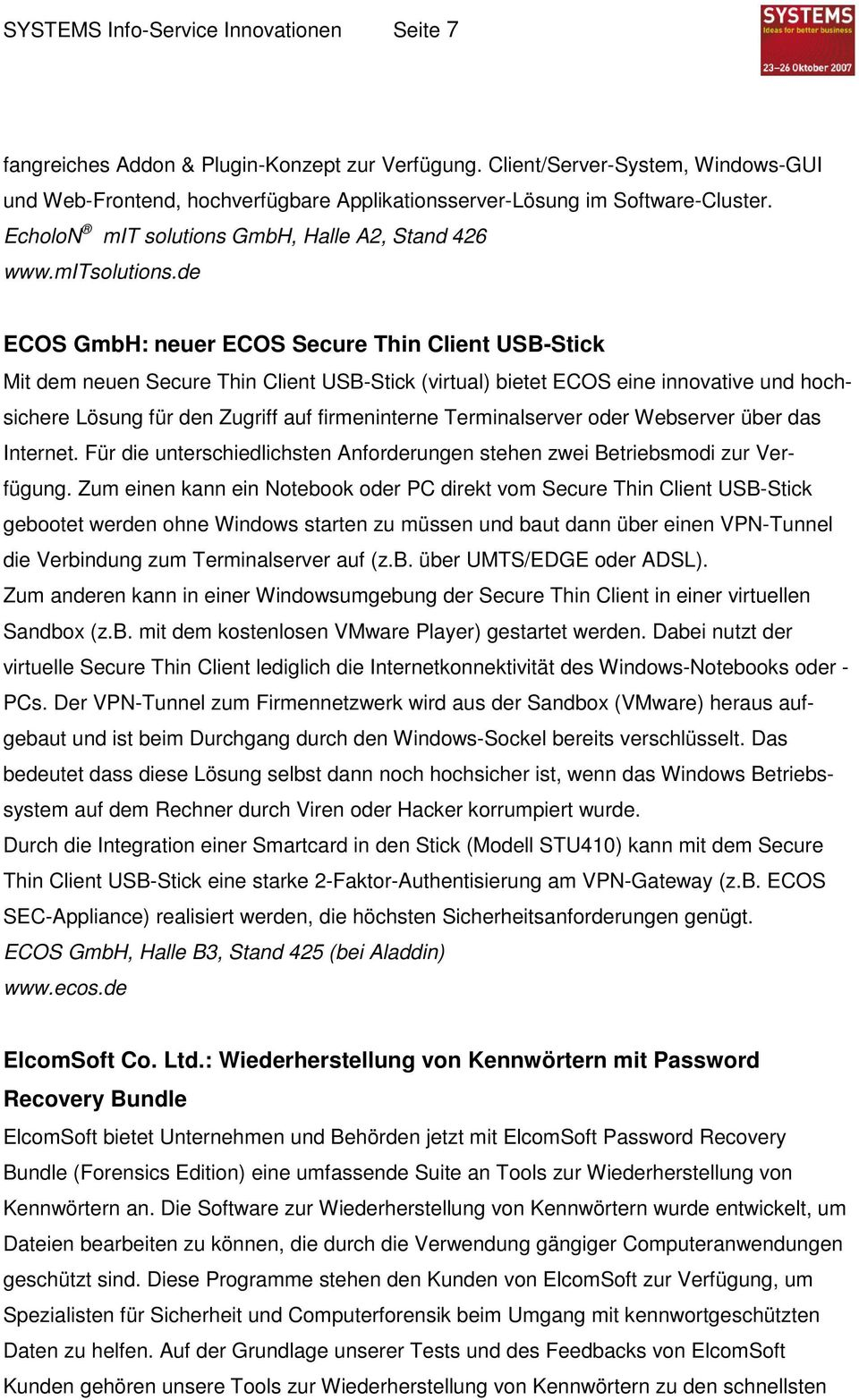 de ECOS GmbH: neuer ECOS Secure Thin Client USB-Stick Mit dem neuen Secure Thin Client USB-Stick (virtual) bietet ECOS eine innovative und hochsichere Lösung für den Zugriff auf firmeninterne