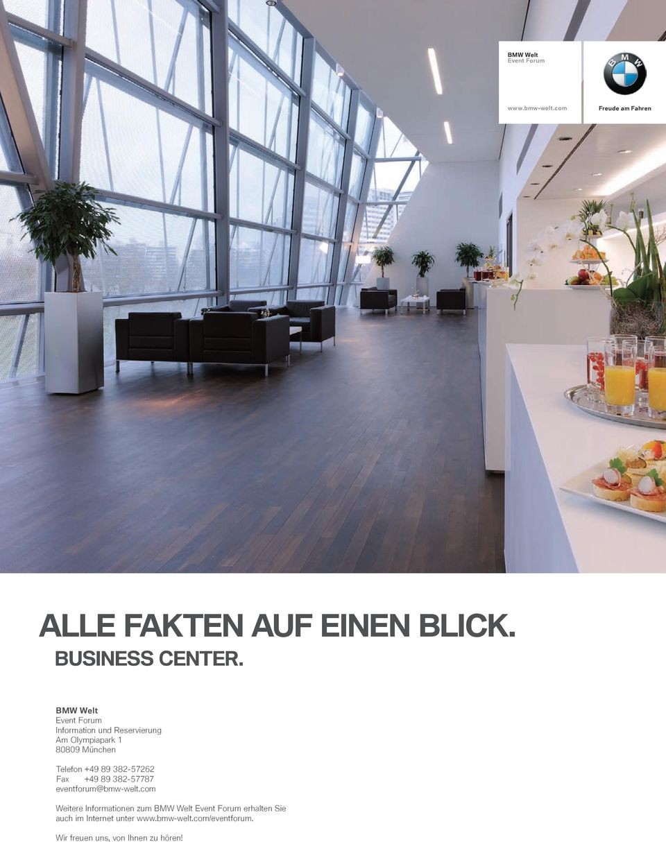382-57262 Fax +49 89 382-57787 eventforum@bmw-welt.
