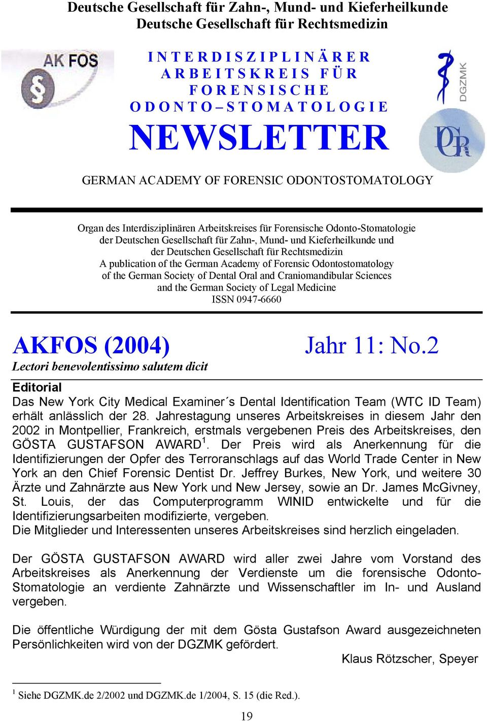 Mund- und Kieferheilkunde und der Deutschen Gesellschaft für Rechtsmedizin A publication of the German Academy of Forensic Odontostomatology of the German Society of Dental Oral and Craniomandibular