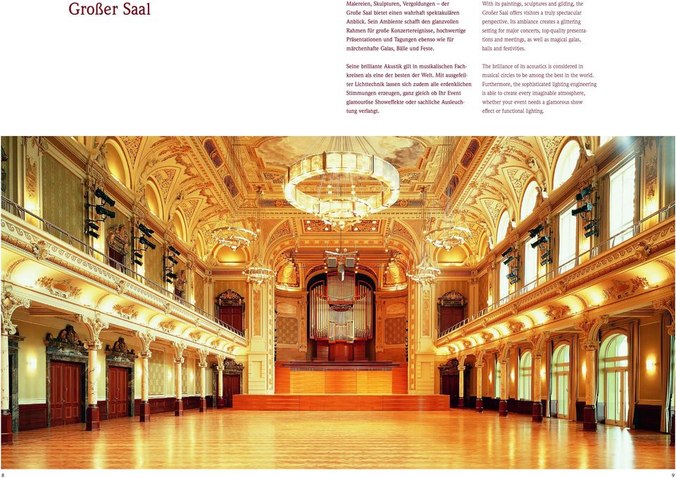 With its paintings, sculptures and gilding, the Großer Saal offers visitors a truly spectacular perspective.