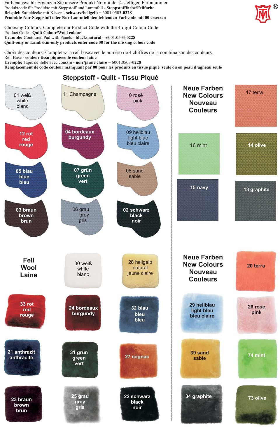 0503-0228 Produkte Nur-Steppstoff oder Nur-Lammfell den fehlenden Farbcode mit 00 ersetzen Choosing Colours: Complete our Product Code with the 4-digit Colour Code Product Code - Quilt Colour/Wool