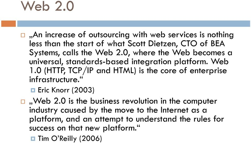 the 0, where the Web becomes a universal, standards-based integration platform. Web 1.