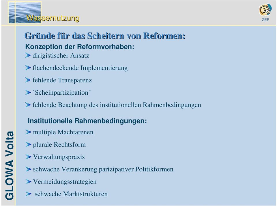 institutionellen Rahmenbedingungen Institutionelle Rahmenbedingungen: multiple Machtarenen plurale