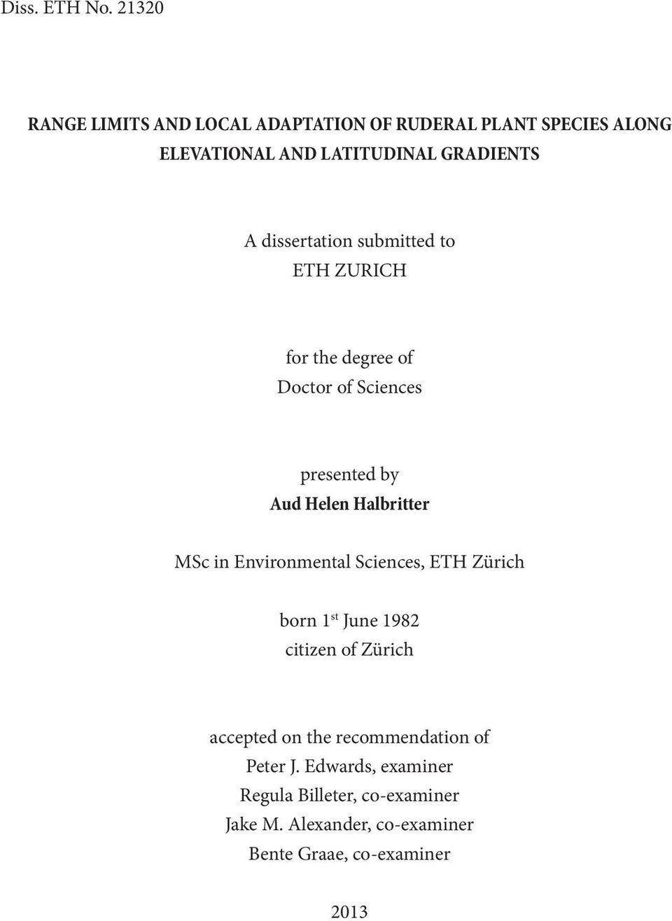 dissertation submitted to ETH ZURICH for the degree of Doctor of Sciences presented by Aud Helen Halbritter MSc in