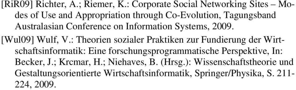 Conference on Information Systems, 2009. [Wul09] Wulf, V.