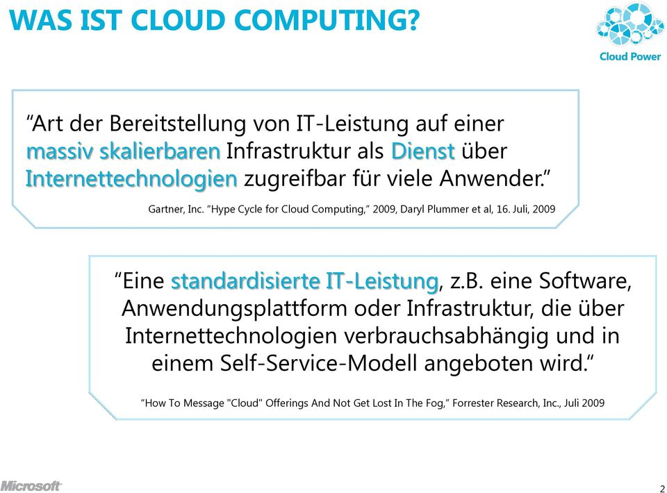 viele Anwender. Gartner, Inc. Hype Cycle for Cloud Computing, 2009, Daryl Plummer et al, 16.