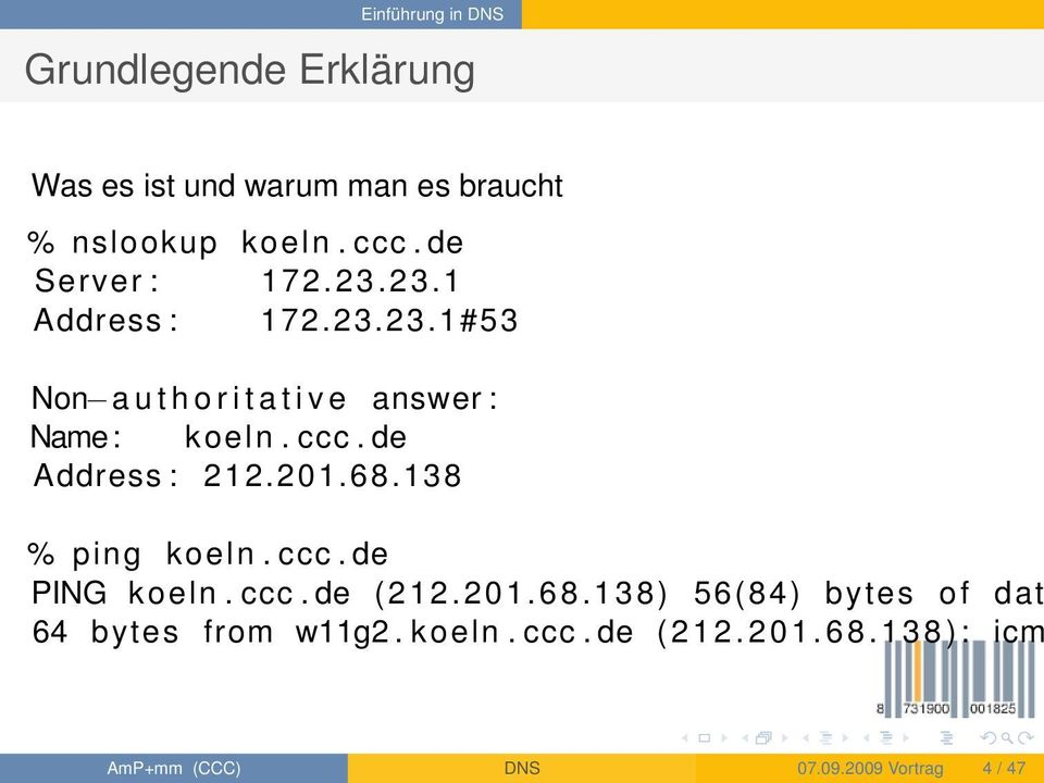 de Address : 212.201.68.138 % ping koeln. ccc. de PING koeln. ccc. de (212.201.68.138) 56(84) bytes of dat 64 bytes from w11g2.