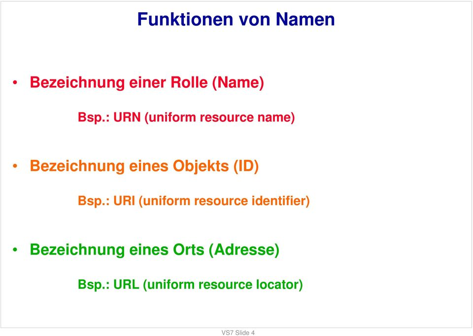 : URN (uniform resource name) Bezeichnung eines Objekts