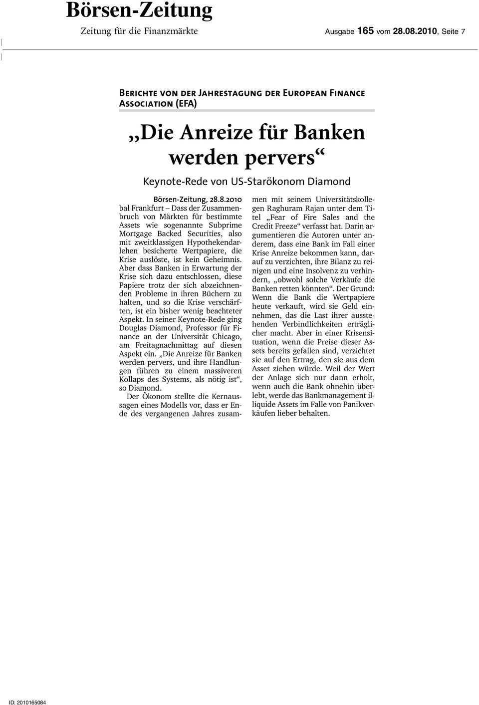 8.2010 bal Frankfurt Dass der Zusammenbruch von Märkten fˇr bestimmte Assets wie sogenannte Subprime Mortgage Backed Securities, also mit zweitklassigen Hypothekendarlehen besicherte Wertpapiere, die