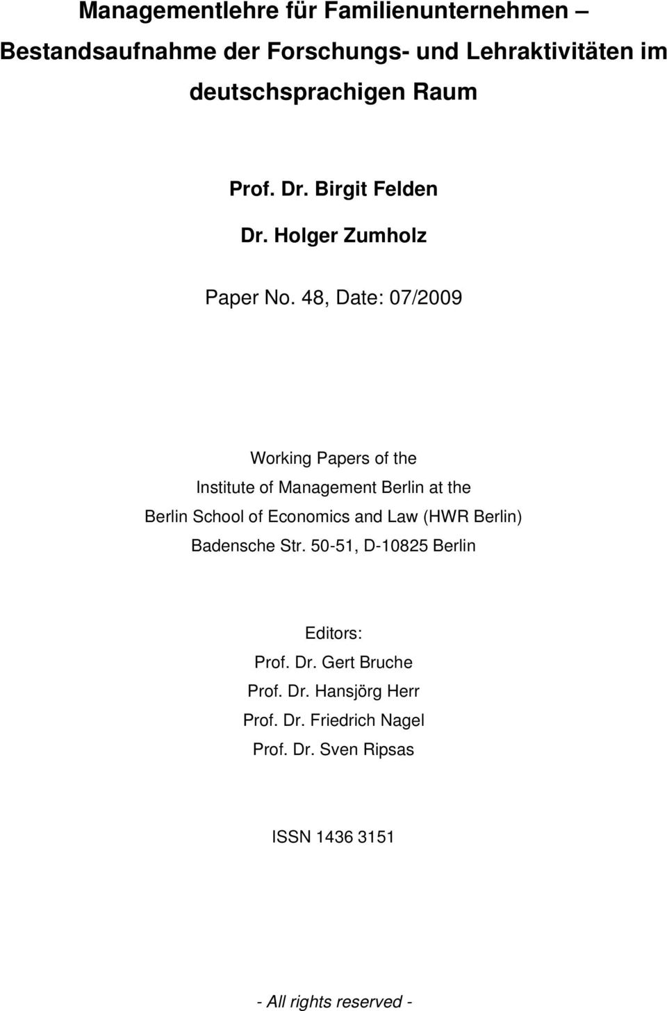 48, Date: 07/2009 Working Papers of the Institute of Management Berlin at the Berlin School of Economics and Law (HWR