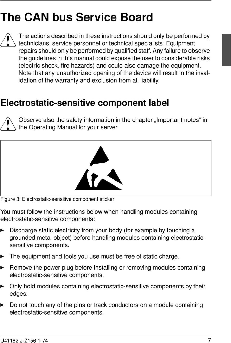 Any failure to observe the guidelines in this manual could expose the user to considerable risks (electric shock, fire hazards) and could also damage the equipment.
