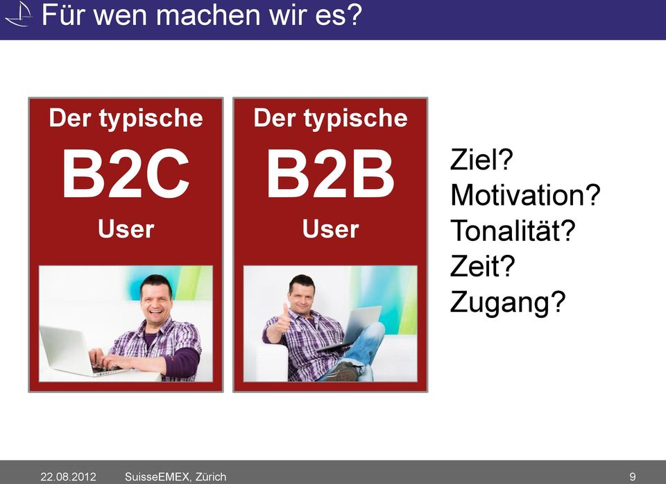 B2B User Ziel? Motivation?