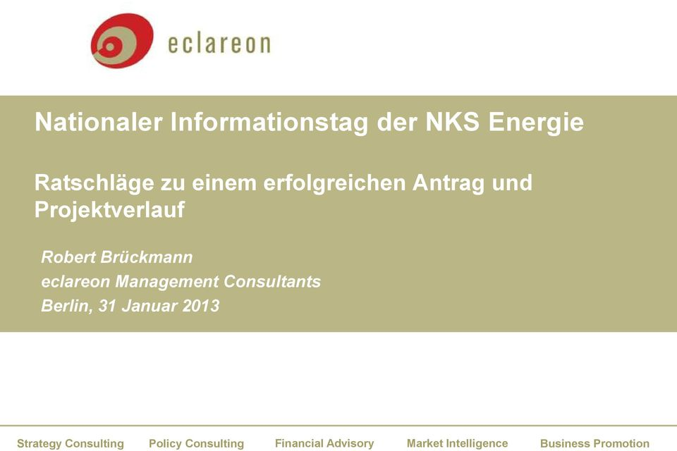 Management Consultants Berlin, 31 Januar 2013 Strategy Consulting