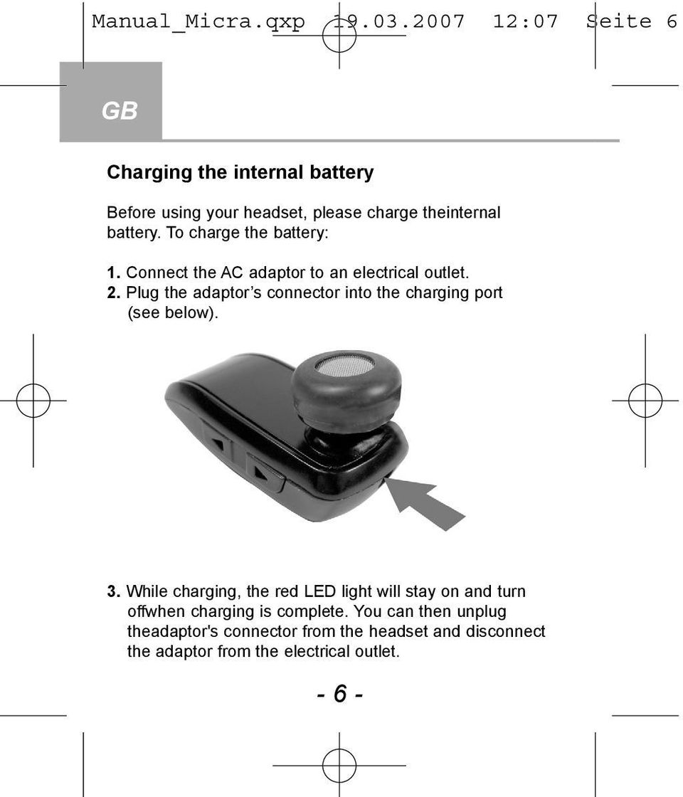 To charge the battery: 1. Connect the AC adaptor to an electrical outlet. 2.