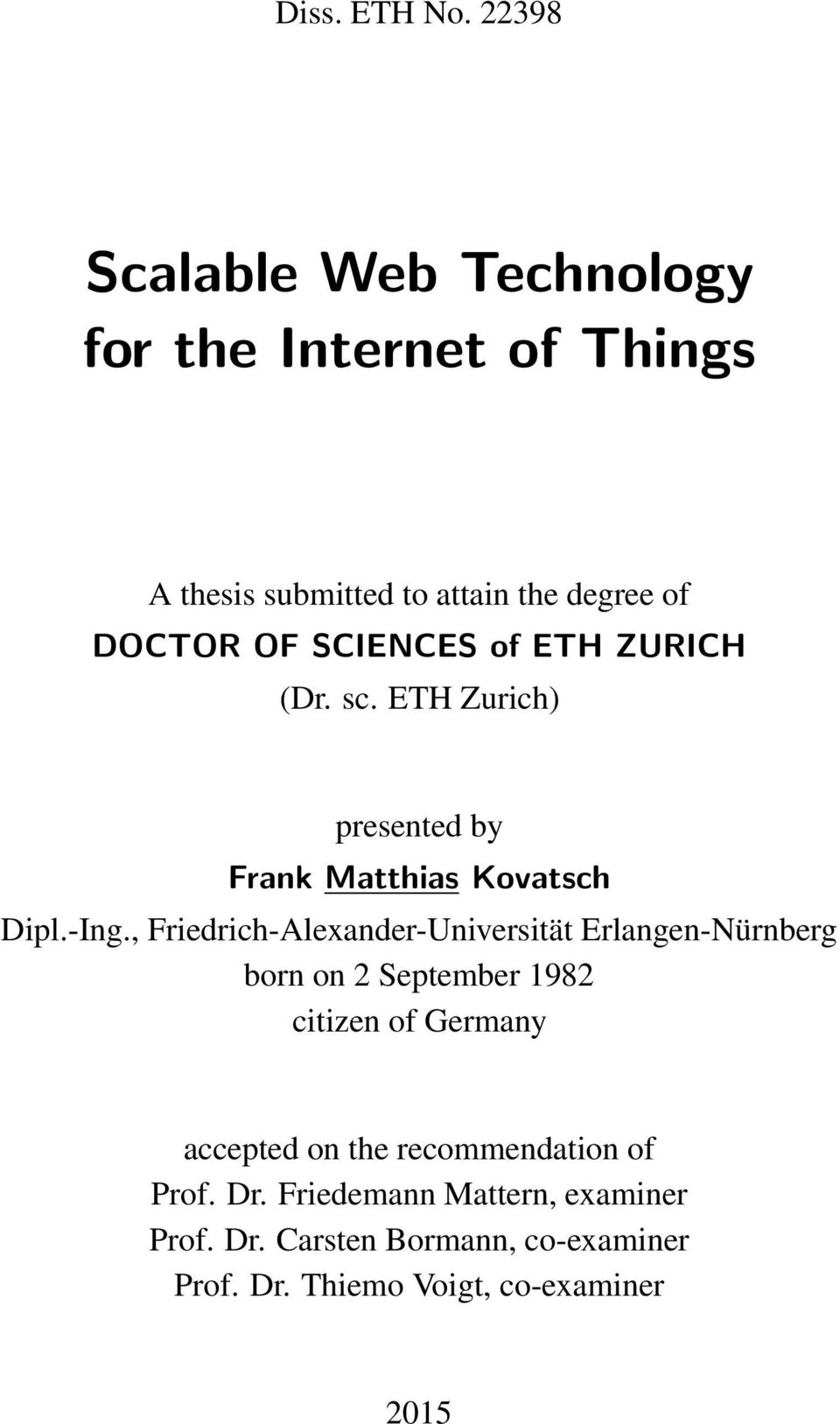 SCIENCES of ETH ZURICH (Dr. sc. ETH Zurich) presented by Frank Matthias Kovatsch Dipl.-Ing.