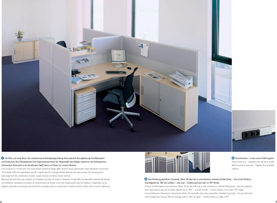 A lot of space in a small area. The wall-oriented workplace design offers optimal space organisation, noise absorption and privacy.