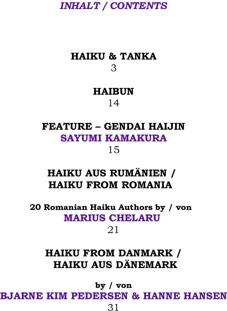 Romanian Haiku Authors by / von MARIUS CHELARU 21 HAIKU FROM