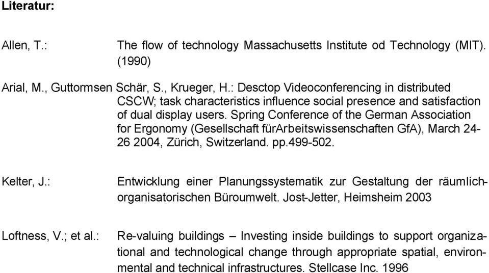 Spring Conference of the German Association for Ergonomy (Gesellschaft fürarbeitswissenschaften GfA), March 24-26 24, Zürich, Switzerland. pp.499-52. Kelter, J.
