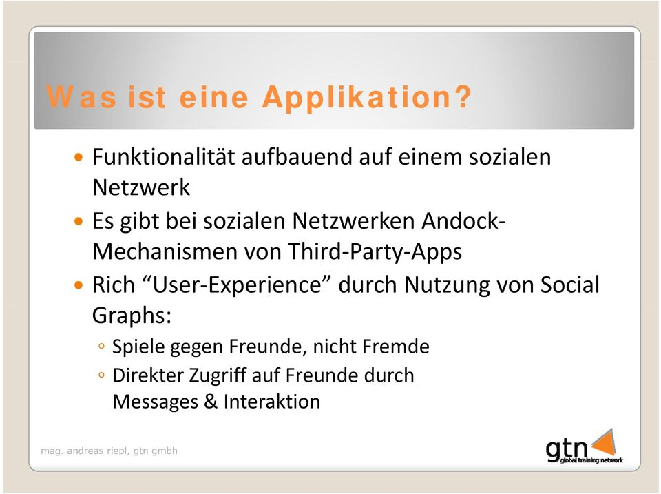 Netzwerken Andock Mechanismen von Third Party Apps Rich User Experience