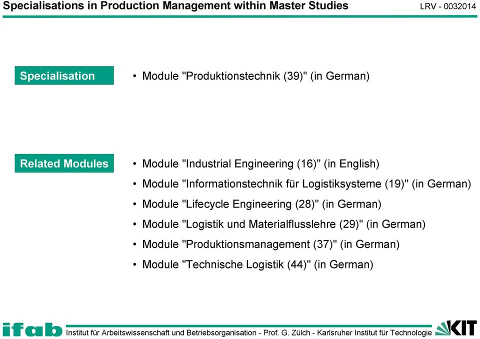 """Informationstechnik für Logistiksysteme (19)"" (in German) Module ""Lifecycle (28)"" (in German) Module"